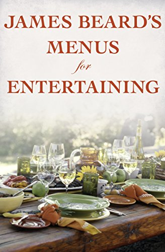 James Beard's Menus for Entertaining (James Beards Theory And Practice Of Good Cooking)