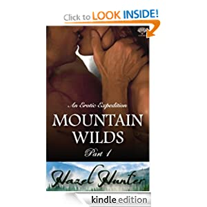 Mountain Wilds - Part 3 (An Erotic Expedition Novella) Hazel Hunter