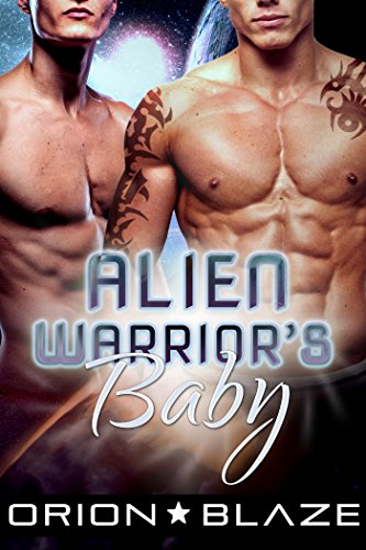 Alien Warrior's Baby (Mpreg Gay Science-Fiction Romance)