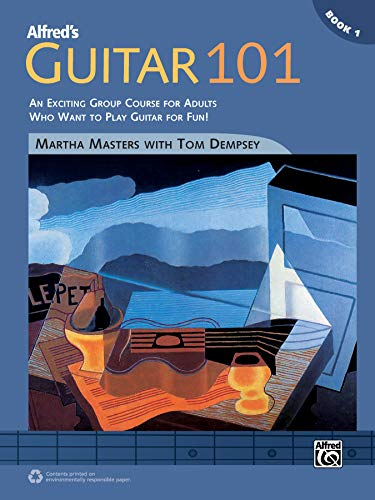 Alfred's Guitar 101, Bk 1: An Exciting Group Course for Adults Who Want to Play Guitar for Fun!, Comb Bound Book (101 Series) (Tom Combs)