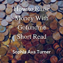 How to Raise Money with GoFundMe