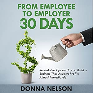 From Employee to Employer in 30 Days Audiobook