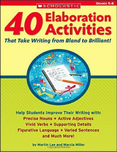 40 Elaboration Activities That Take Writing From Bland to Brilliant! Grades 5–8