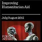 Improving Humanitarian Aid   David Miliband,Ravi Gurumurthy