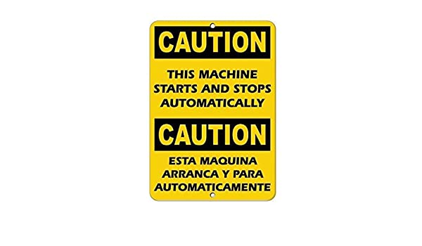 Amazon.com : Caution Machine Starts Stops Automatically Hazard Sign Aluminum Metal Sign 8x12 inch : Office Products