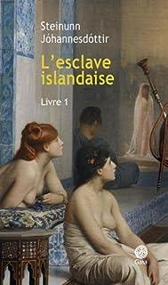L'esclave islandaise : livre 1