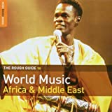 The Rough Guide to World Music: Africa & Middle East (Music Rough Guides)