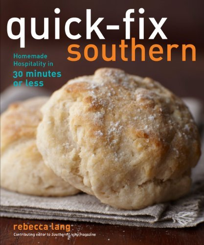 Quick-Fix Southern: Homemade Hospitality in 30 Minutes or Less (Volume 2) (Quick-Fix Cooking)