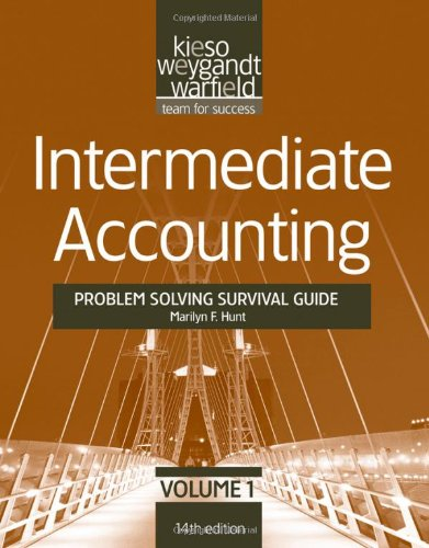 Intermediate Accounting Problem Solving Survival Guide: Chapters 1-14 (Volume 1)