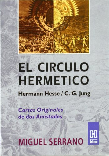 El Circulo Hermetico/ a Record of Two Friends: De Hermann Hesse a C.g Jung/ C.g. Jung and Hermann Hesse (Horus) (Spanish Edition)