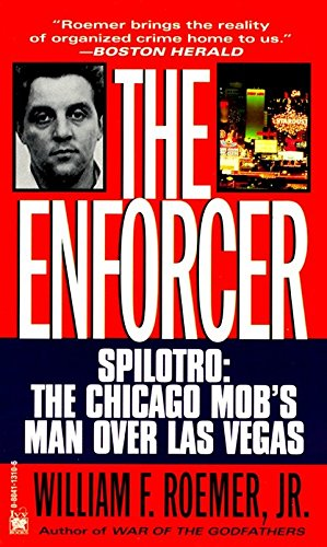 Enforcer: Spilotro: The Chicago Mob's Man Over Las Vegas