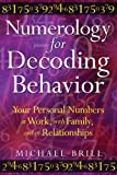 Numerology for Decoding Behavior, Michael Brill, 1594773742