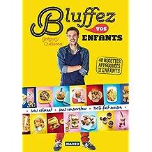 Bluffez vos enfants (Cuisine des petits chefs) (French Edition)