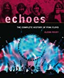 Echoes: The Complete History of 34;Pink Floyd34;: The Complete History of 34;Pink Floyd34;: The Complete History of Pink Floyd