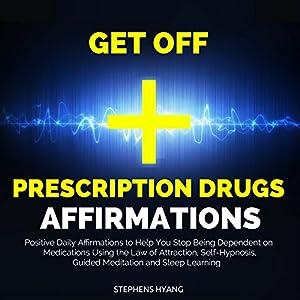 Get Off Prescription Drugs Affirmations Speech