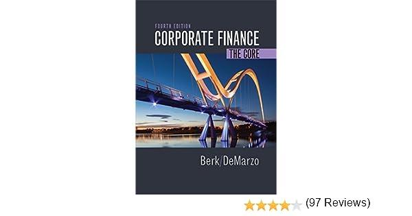 Amazon corporate finance the core berk demarzo harford amazon corporate finance the core berk demarzo harford the corporate finance series ebook jonathan berk peter demarzo kindle store fandeluxe Image collections