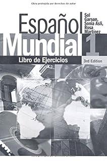 Espanol Mundial 1: Libro De Ejercicios (Bk. 1) (Spanish Edition)