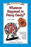 img - for Whatever Happened to Penny Candy? A Fast, Clear, and Fun Explanation of the Economics You Need For Success in Your Career, Business, and Investments (An Uncle Eric Book) book / textbook / text book