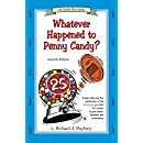 Whatever Happened to Penny Candy? A Fast, Clear, and Fun Explanation of the Economics You Need For Success in Your Career, Business, and Investments (An Uncle Eric Book)