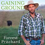 Gaining Ground: A Story of Farmers' Markets, Local Food, and Saving the Family Farm | Forrest Pritchard
