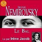 Le Bal   Livre audio Auteur(s) : Irène Némirovsky Narrateur(s) : Irène Jacob
