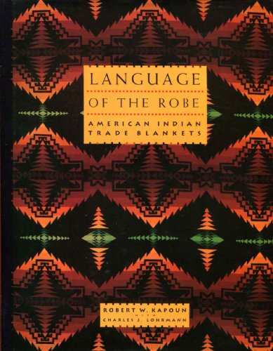 Language of the Robe: American Indian Trade Blankets by Gibbs M. Smith Inc