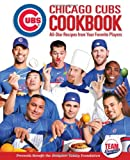 Chicago Cubs Cookbook, Chicago Cubs Staff and Triumph Books Staff, 1600785271