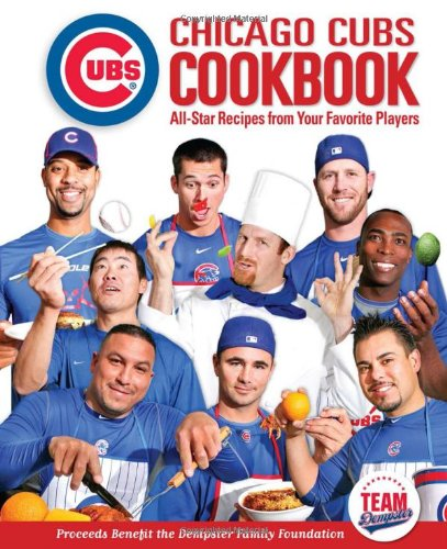 (Chicago Cubs Cookbook: All-Star Recipes from Your Favorite Players)