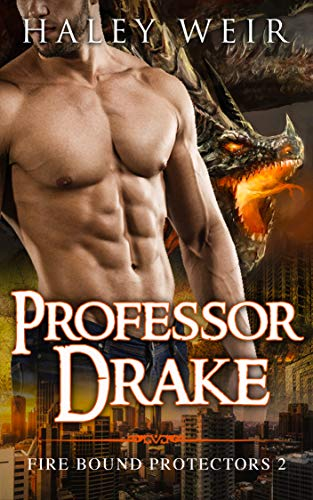 Professor Drake (Fire Bound Protectors Book 2)