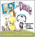 img - for Lucy and Danae: Something Silly This Way Comes book / textbook / text book