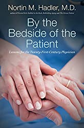 By the Bedside of the Patient: Lessons for the Twenty-First-Century Physician