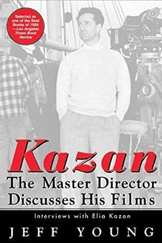 Kazan on Film: The Master Director Discusses His Films--Interviews With Elia Kazan (Newmarket Insider Filmbooks)