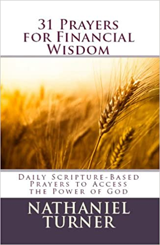 31 Prayers for Financial Wisdom: Daily Scripture-Based