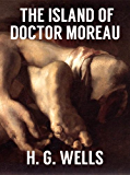 THE ISLAND OF DOCTOR MOREAU (illustrated, complete, and unabridged)