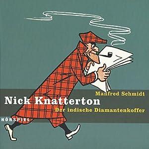 Der indische Diamantenkoffer (Nick Knatterton 2) Hörspiel