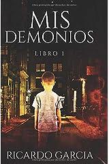 Mis Demonios: Libro 1 (Spanish Edition) Paperback