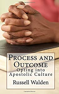 Process and Outcome: Opting into Apostolic Culture