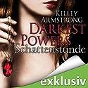 Schattenstunde (Darkest Powers 1) Hörbuch von Kelley Armstrong Gesprochen von: Vera Teltz