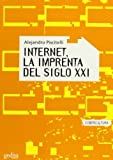 img - for Internet, la imprenta del siglo XXI/ Internet, the printing of the XXI century (Cibercultura) (Spanish Edition) by Piscitelli, Alejandro (2005) Paperback book / textbook / text book