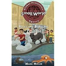 Bulls and Burglars (Small World Global Protection Agency) (Volume 2)
