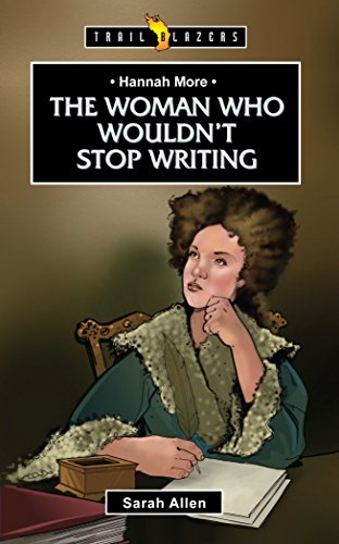 Hannah More: The Woman Who Wouldn't Stop Writing (Trail Blazers)