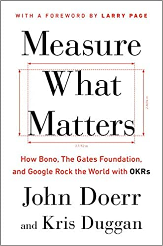Measure What Matters: How Bono, the Gates Foundation, and Google Rock the World With Okrs: Amazon.es: John Doerr, Kris Duggan, Larry Page: Libros en idiomas ...