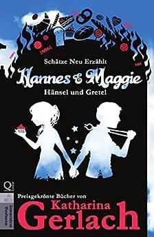 Hannes und Maggie: Hänsel und Gretel (Schätze Neu Erzählt 5) (German Edition) by [Gerlach, Katharina]
