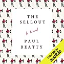 The Sellout: A Novel Hörbuch von Paul Beatty Gesprochen von: Prentice Onayemi