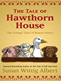 The Tale of Hawthorn House, Susan Wittig Albert, 1597226173