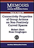 Connectivity Properties of Group Actions on Non-Positively Curved Spaces, Robert Bieri and Ross Geoghegan, 0821831844