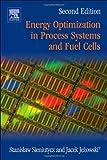 Energy Optimization in Process Systems and Fuel Cells, Sieniutycz, Stanislaw and Jezowski, Jacek, 0080982212