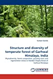 Structure and Diversity of Temperate Forest of Garhwal Himalaya, Indi, Sumeet Gairola, 3844307885