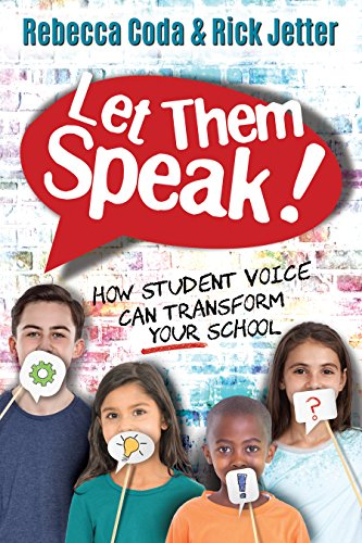 Let Them Speak!: How Student Voice Can Transform Your School by [Coda, Rebecca, Jetter, Rick]
