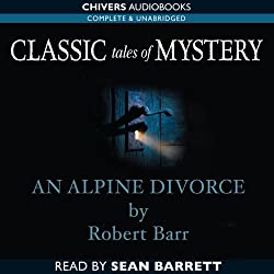 Classic Tales of Mystery: An Alpine Divorce